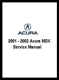 2001 2002 acura mdx service manual rh auto repair manuals com 2001 acura mdx repair manual free download 2001 acura mdx repair manual free download