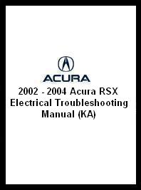2002 2004 Acura RSX Electrical Troubleshooting Manual KA