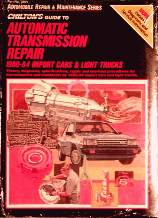 1980 1984 chilton 39 s guide to automatic transmission repair import car truck. Black Bedroom Furniture Sets. Home Design Ideas